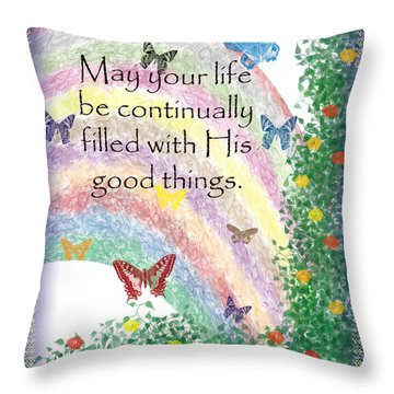May Your Life Be Filled Throw Pillow by Christopher Gaston