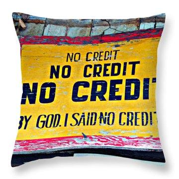 No Credit Throw Pillow