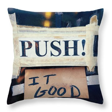 Push It Good Throw Pillow by Kim Fearheiley