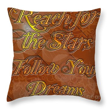 Reach For The Stars Follow Your Dreams Throw Pillow