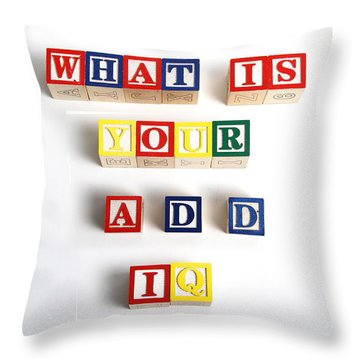 What Is Your A.d.d. Iq Throw Pillow by Photo Researchers