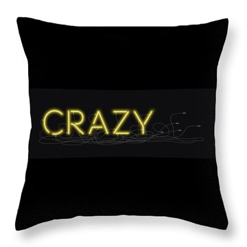 Crazy - Neon Sign 3 Throw Pillow