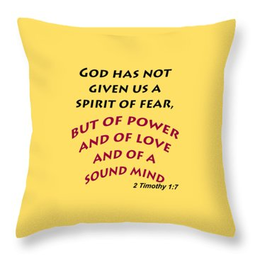 2 Timothy 1 7 God Has Not Given Us A Spirit Of Fear Throw Pillow