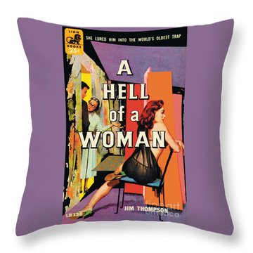 A Hell Of A Woman Throw Pillow