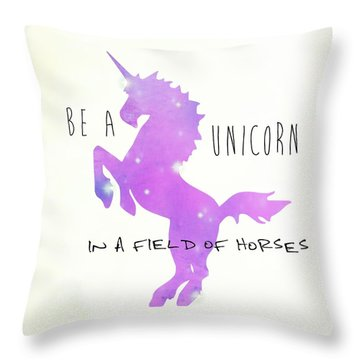 Being A Unicorn Throw Pillow