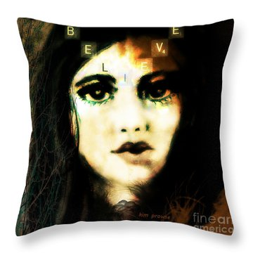 Believe  Throw Pillow by Kim Prowse