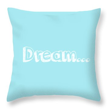 Dream Throw Pillow by Inspired Arts