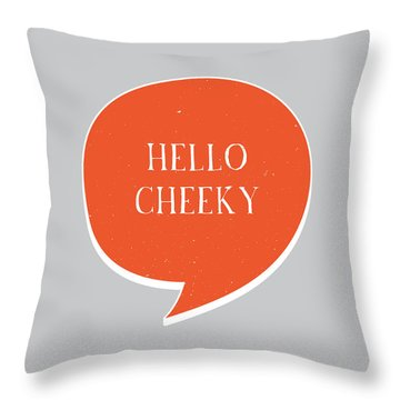 Hello Cheeky Throw Pillow