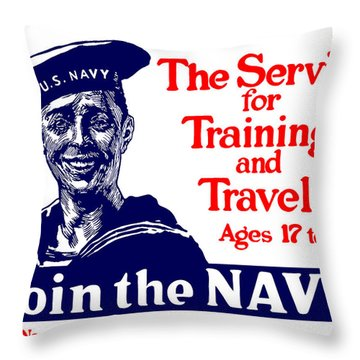 Join The Navy - The Service For Training And Travel Throw Pillow
