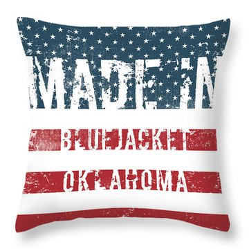 Made In Bluejacket, Oklahoma Throw Pillow