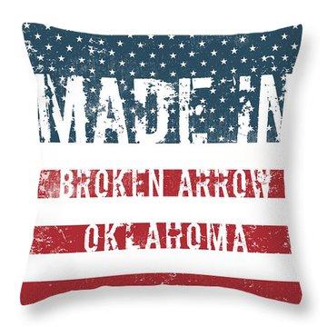 Made In Broken Arrow, Oklahoma Throw Pillow