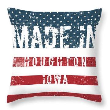 Made In Houghton, Iowa Throw Pillow