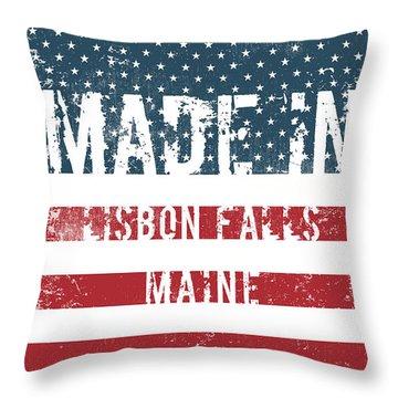 Made In Lisbon Falls, Maine Throw Pillow
