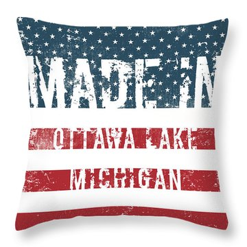 Made In Ottawa Lake, Michigan Throw Pillow