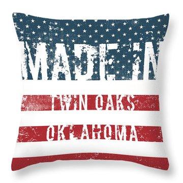 Made In Twin Oaks, Oklahoma Throw Pillow