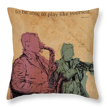 Miles Davis Quote. Sometimes You Have To Play A Long Time Throw Pillow