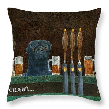 Pug Crawl... Throw Pillow