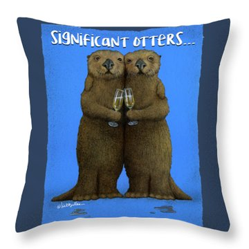 Significant Otters... Throw Pillow by Will Bullas