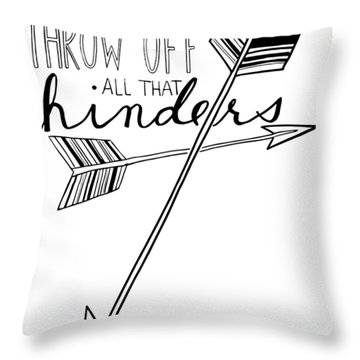 Throw Off All That Hinders Throw Pillow