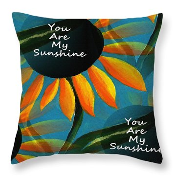 You Are My Sunshine - Typography Throw Pillow