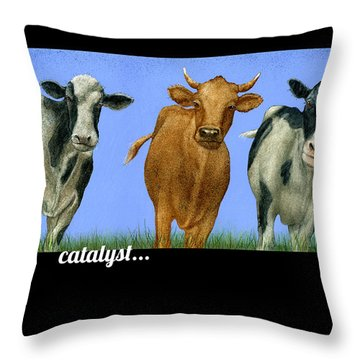 Catalyst... Throw Pillow