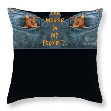 Throw Pillow featuring the painting Mouse In My Pocket... by Will Bullas