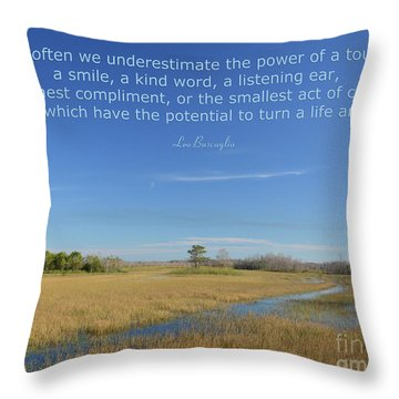 24- Too Often We Underestimate The Power Of A Touch Throw Pillow by Joseph Keane