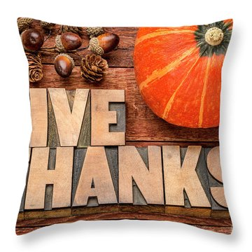 give thanks - Thanksgiving concept  Throw Pillow