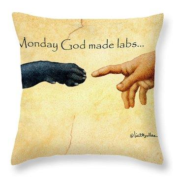 on Monday God made labs... Throw Pillow