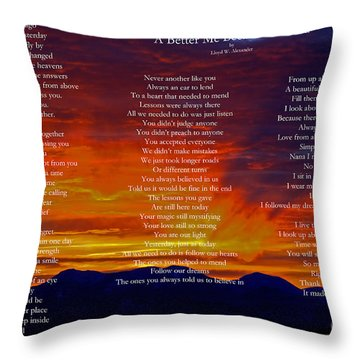 A Better Me Because Of You Throw Pillow