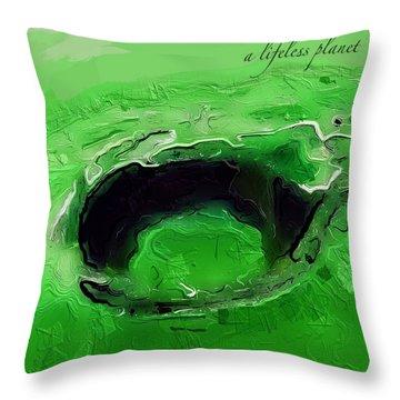 A Lifeless Planet Green Throw Pillow