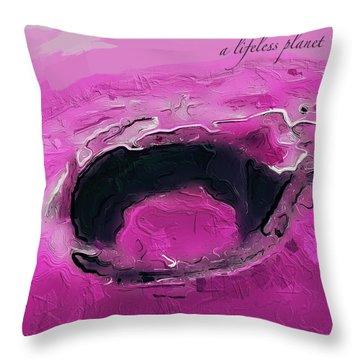 A Lifeless Planet Pink Throw Pillow