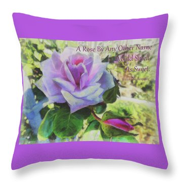 A Rose By Any Other Name Throw Pillow