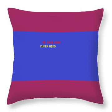 Throw Pillow featuring the digital art A Super Hero In Us by Aaron Martens