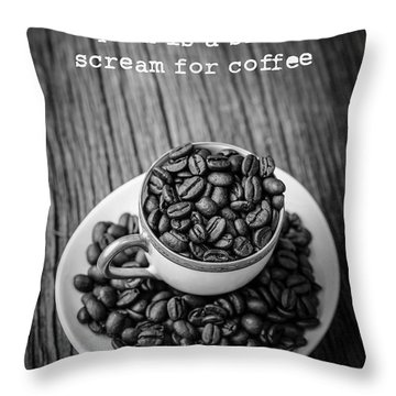 A Yawn Is A Silent Scream For Coffee Throw Pillow