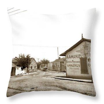 A. A. Manuel General Merchandise, Monterey 1901 Throw Pillow