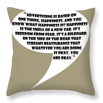 Advertising Is Happiness - Mad Men Poster Don Draper Quote Throw Pillow