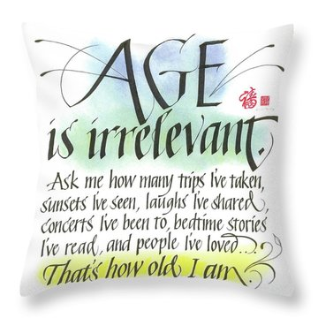 Age Is Irrelevant Throw Pillow