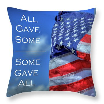 All Gave Some / Some Gave All Throw Pillow
