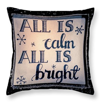 All Is Calm Throw Pillow