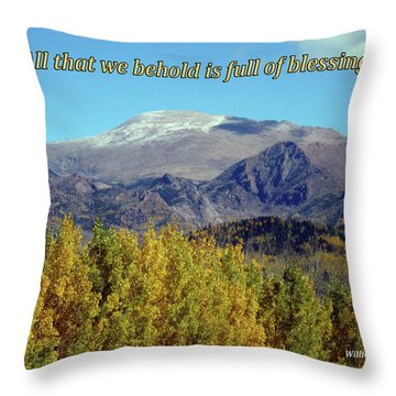 All That We Behold Is Full Of Blessings Throw Pillow