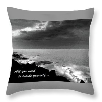 All You Need Is Inside Yourself Throw Pillow