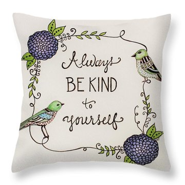 Always Be Kind To Yourself Throw Pillow