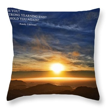 And When Will I Hold You Again Throw Pillow