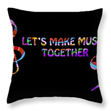 Let's Make Music Together Throw Pillow