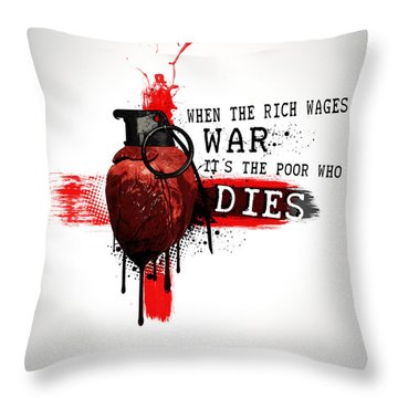 When The Rich Wages War... Throw Pillow by Nicklas Gustafsson