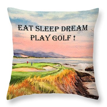 Eat Sleep Dream Play Golf - Pebble Beach 7th Hole Throw Pillow by Bill Holkham