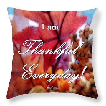 I Am Thankful # 6059 Throw Pillow by Barbara Tristan
