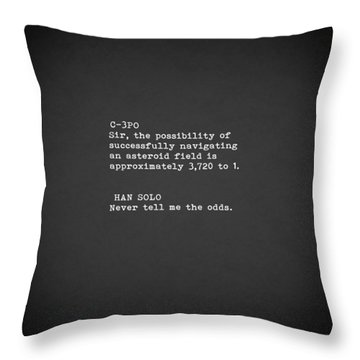 Never Tell Me The Odds Throw Pillow