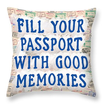 Throw Pillow featuring the mixed media Fill Your Passport With Good Memories by Mark Tisdale